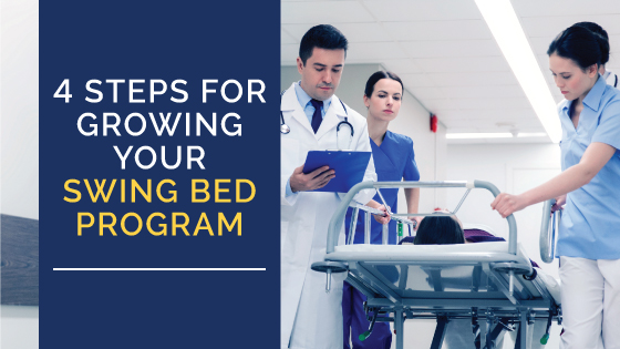 4 Steps for Growing Your Swing Bed Program