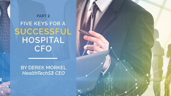 Five Keys For A Successful Hospital CFO – Part 2