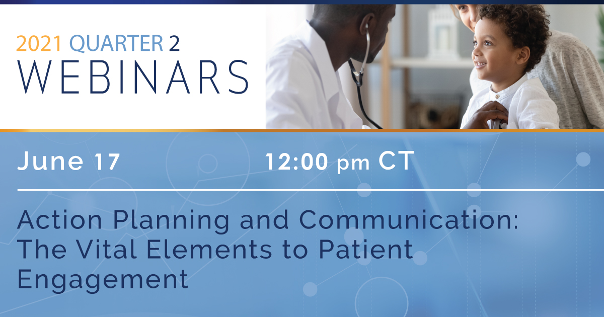 Action Planning and Communication: The Vital Elements to Patient Engagement
