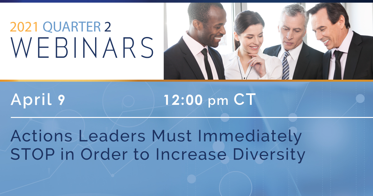 Actions Leaders Must Immediately STOP in Order to Increase Diversity
