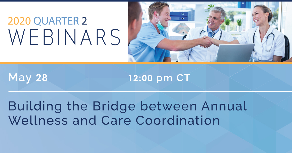 Building the Bridge Between Annual Wellness  and Care Coordination
