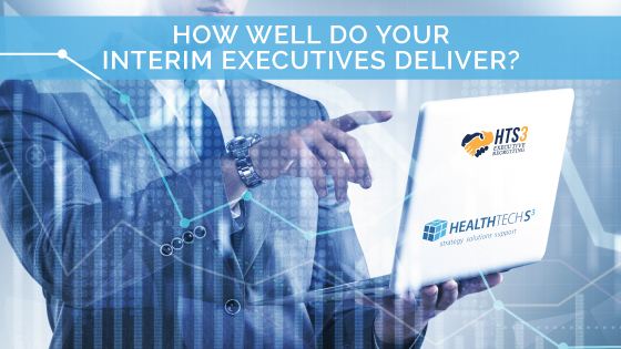 How Well Do Your Interim Executives Deliver?
