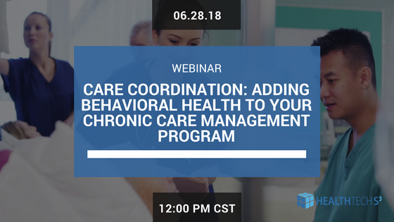 Care Coordination: Adding Behavioral Health to your Chronic Care Management Program