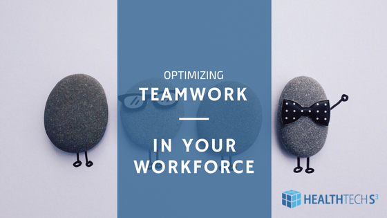 Optimizing Teamwork in Your Workforce
