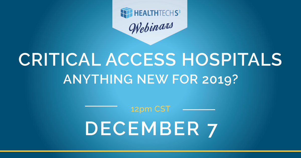 Critical Access Hospitals – Anything New for 2019?