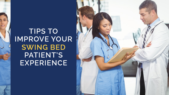 Tips to Improve the Swing Bed Patient Experience