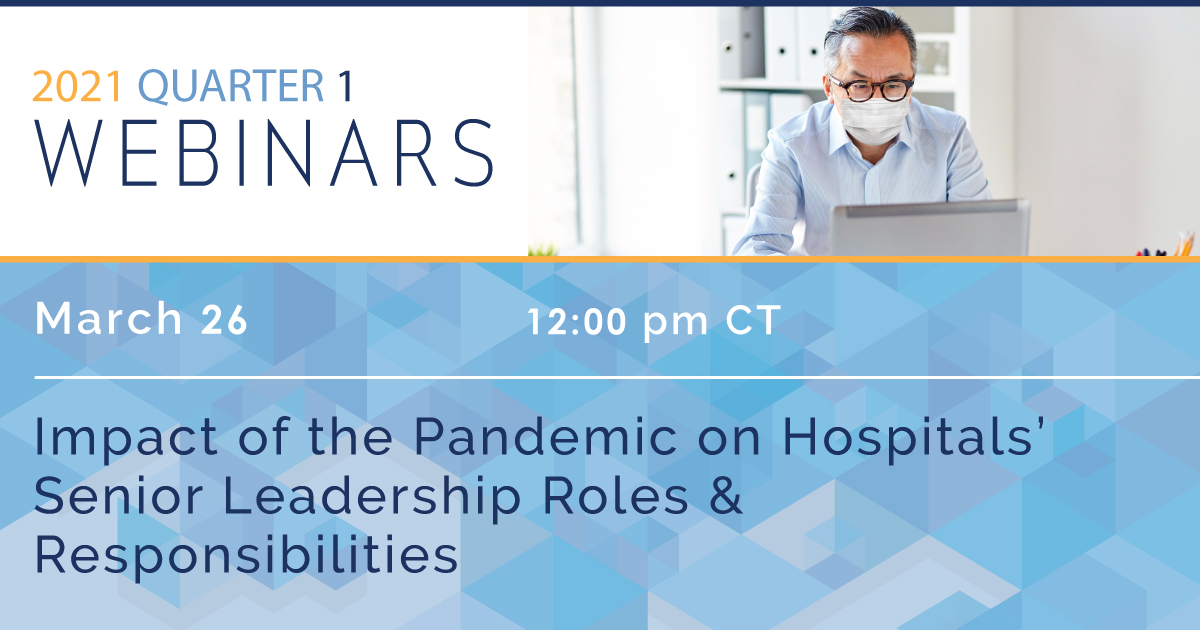 Impact of the Pandemic on Hospitals' Senior Leadership Roles and Responsibilities