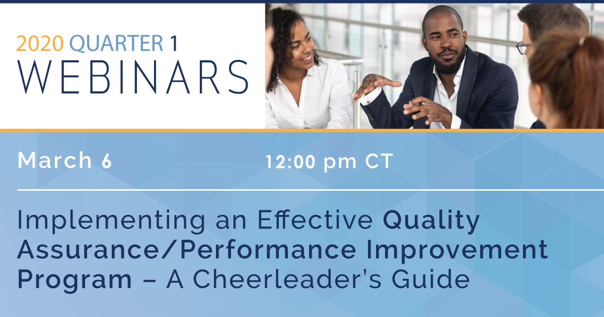 Implementing an Effective Quality Assurance/Performance Improvement Program – A Cheerleader's Guide