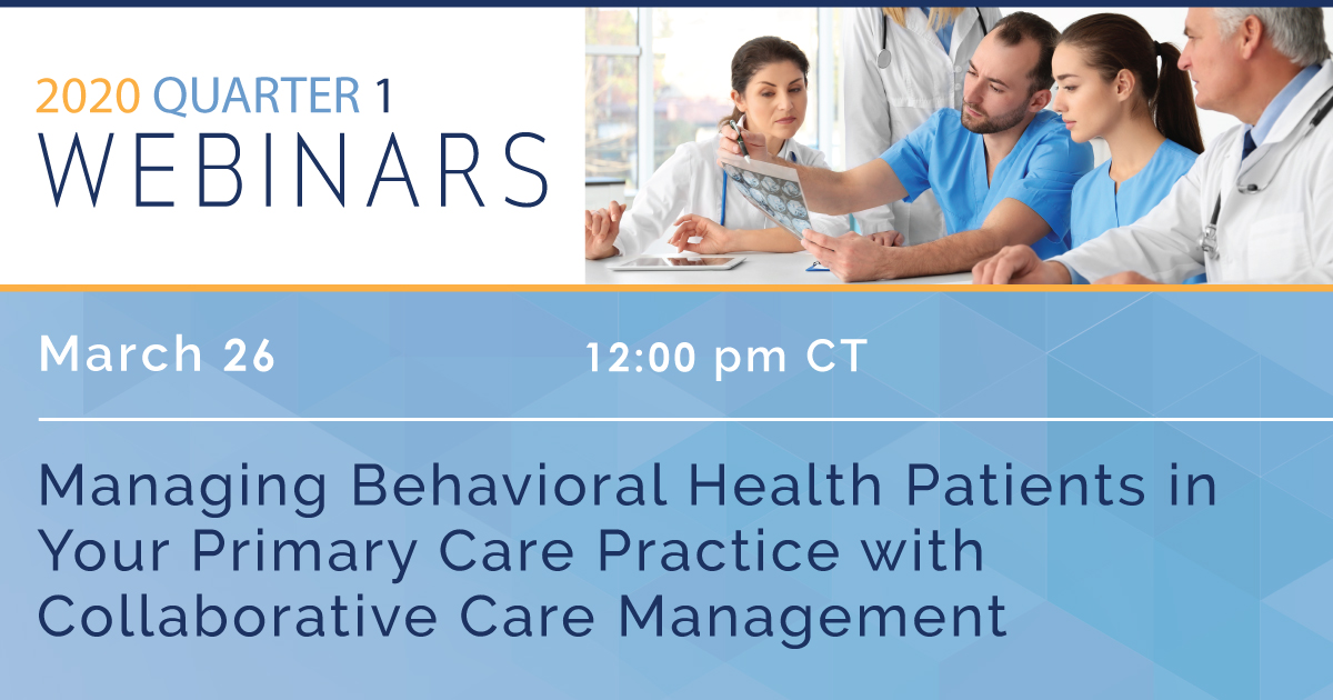 Managing Behavioral Health Patients in Your Primary Care Practice with Collaborative Care Management