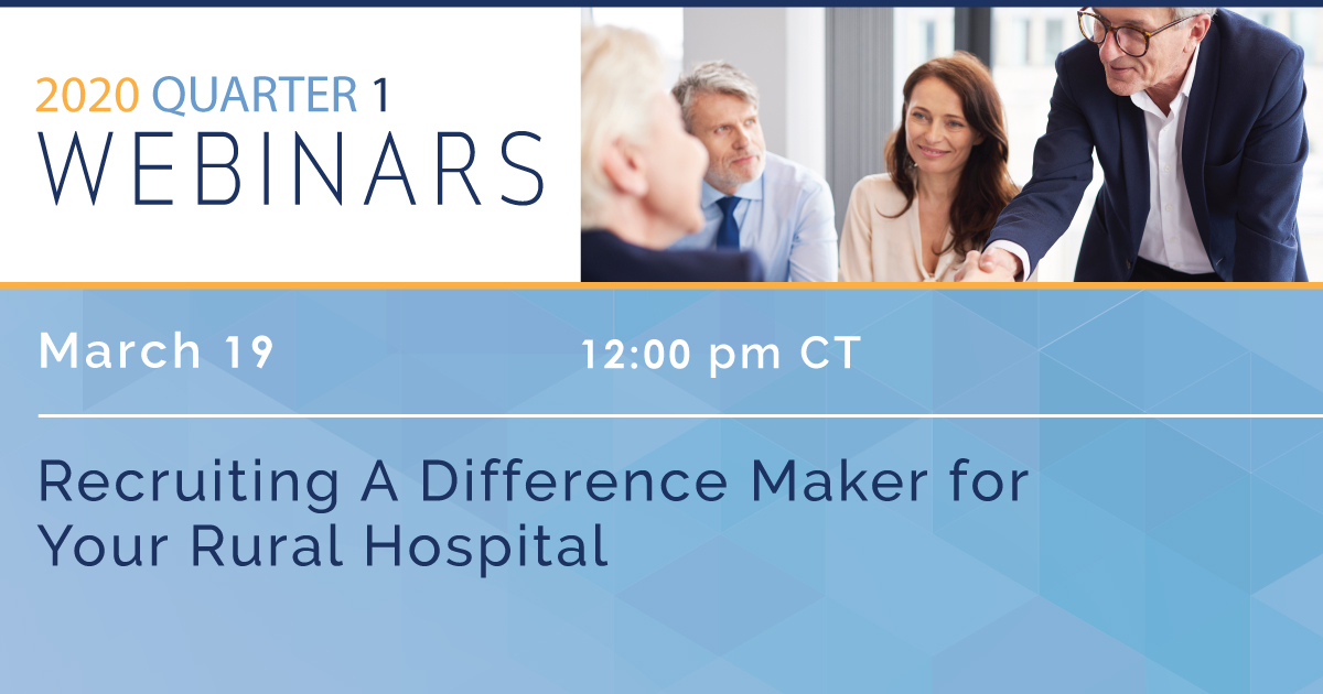 Recruiting A Difference Maker for Your Rural Hospital