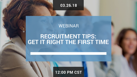 Recruitment Tips: Get It Right The First Time