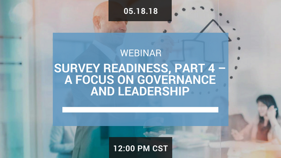 Survey Readiness, Part4– A Focus on Governance and Leadership
