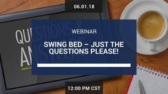 Swing Bed – Just the Questions Please!