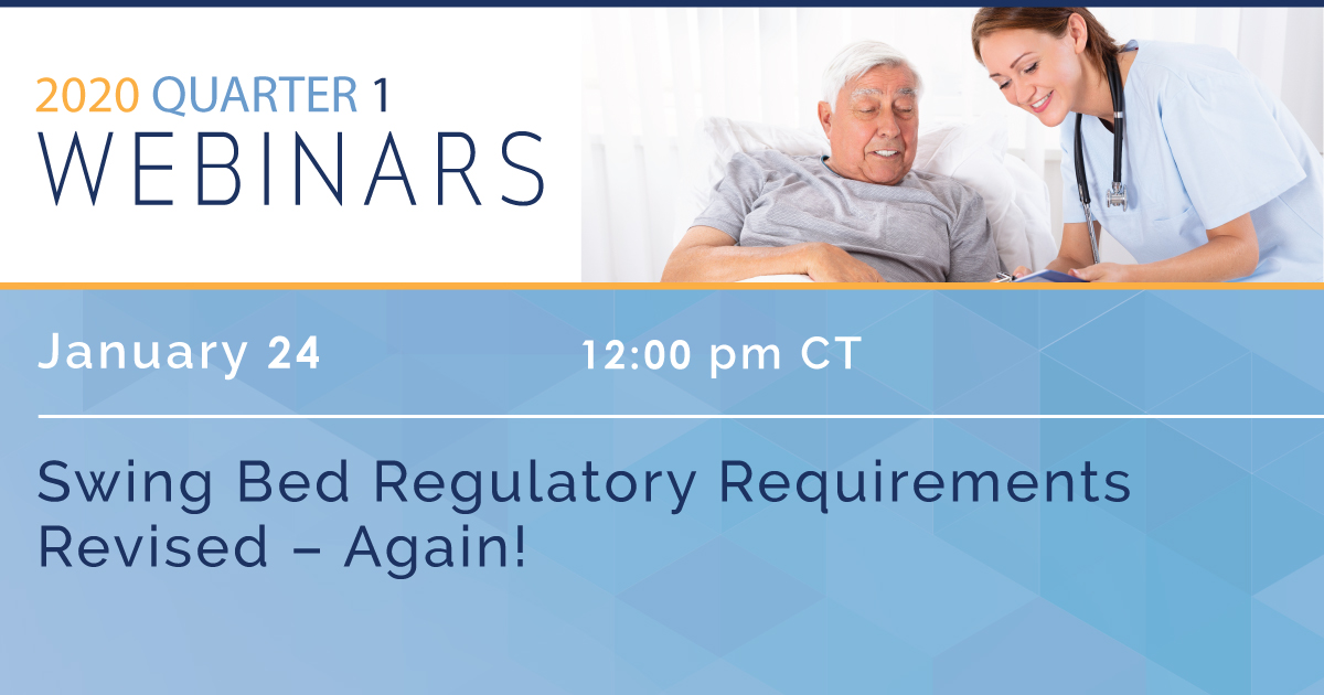 Swing Bed Regulatory Requirements Revised – Again!