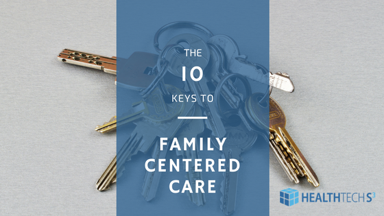 The 10 Keys to Family Centered Care