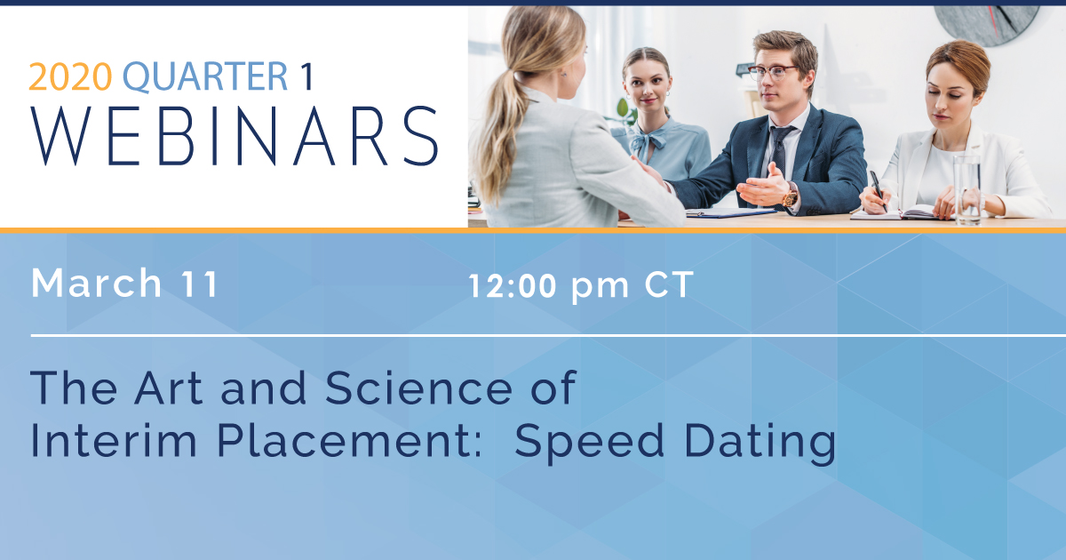 The Art and Science of Interim Placement:  Speed Dating