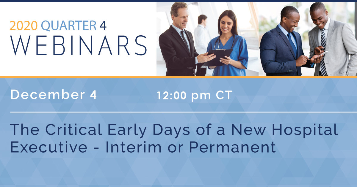 The Critical Early Days of a New Hospital Executive – Interim or Permanent