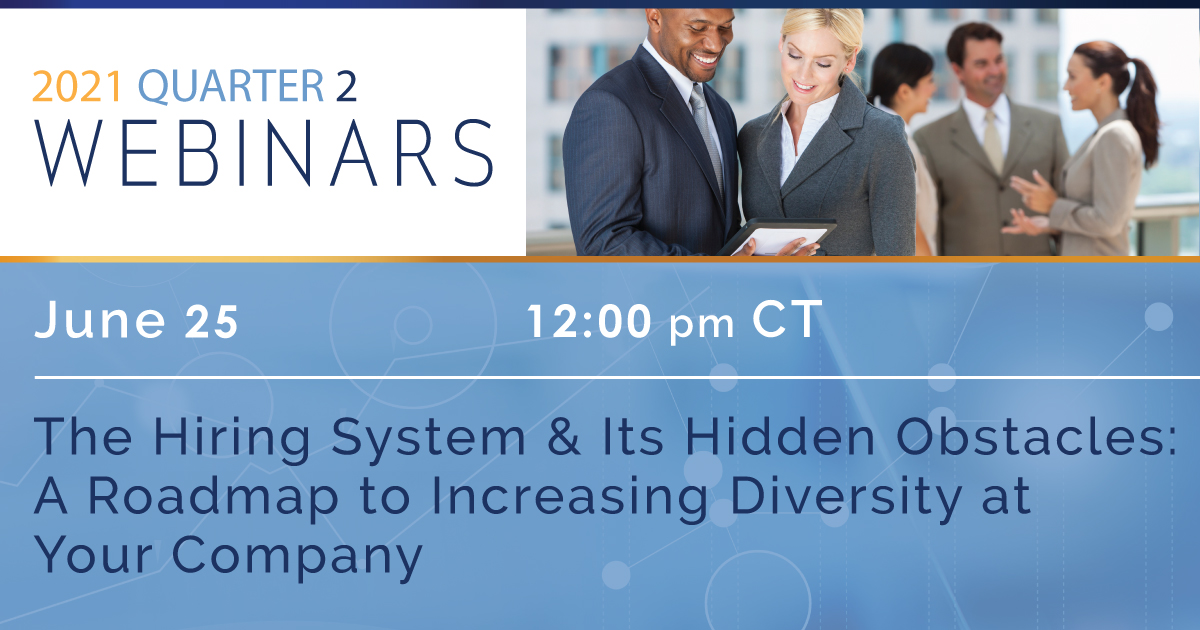 The Hiring System & Its Hidden Obstacles: A Roadmap to Increasing Diversity at Your Company