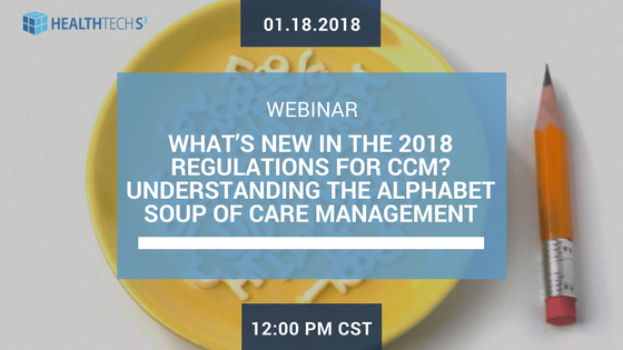 What's New in the 2018 Regulations for CCM?: Understanding the Alphabet Soup of Care Management
