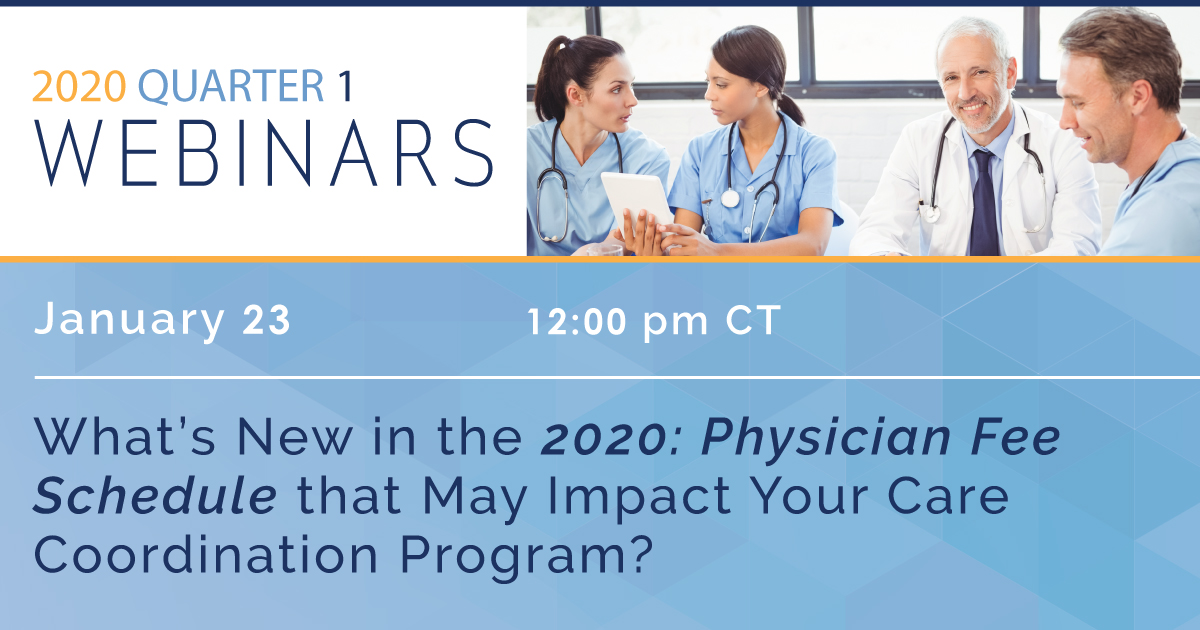 What's New in the 2020: Physician Fee Schedule that May Impact Your Care Coordination Program?