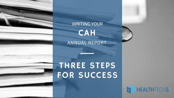 Writing your CAH Annual Report – Three Steps for Success